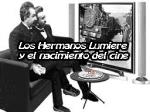 Los Hermanos Lumiere y el nacimiento del cine
